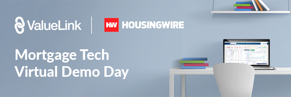 HousingWire Mortgage Tech Virtual  Demo Day
