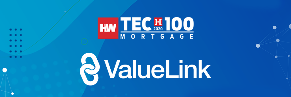 ValueLink Wins the Most Innovative Technology Leader Award – 2020 HWTech100 Mortgage