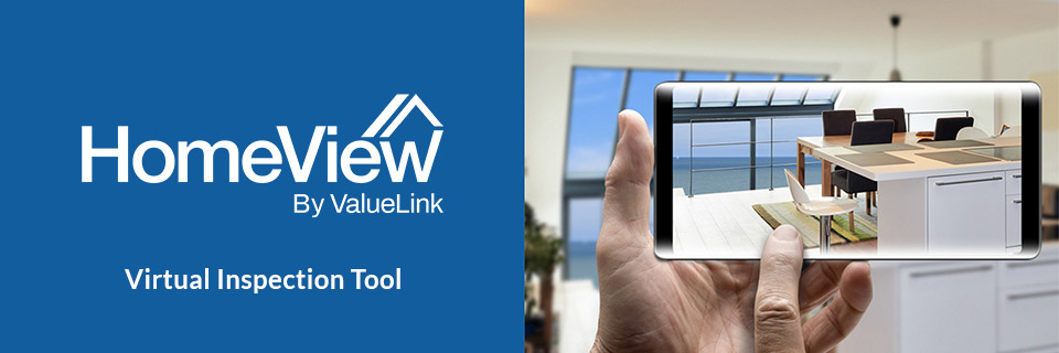 ValueLink Launches HomeView Remote Inspection Tool