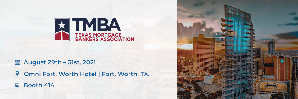 Texas Mortgage Bankers Annual Convention. 29th – 31st Aug, 2021.